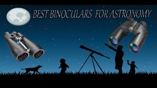 Best Binoculars for Astronomy ▬ Guide and Reviews