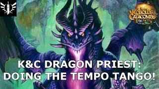 Dragon Priest: Doing the Tempo Tango! - [Hearthstone: Kobolds & Catacombs]
