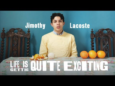 Jimothy Lacoste - Life Is Getting Quite Exciting (Documentary) Mp3