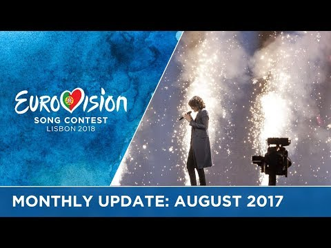 Eurovision Song Contest - Monthly Update - August 2017