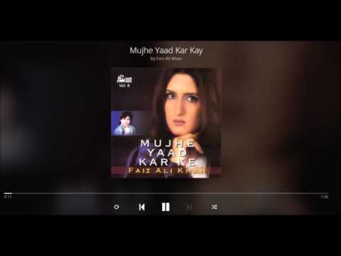 Mujhe Yaad Kar Kay Woh Roya Kerin Gaye by Faiz Ali Khan