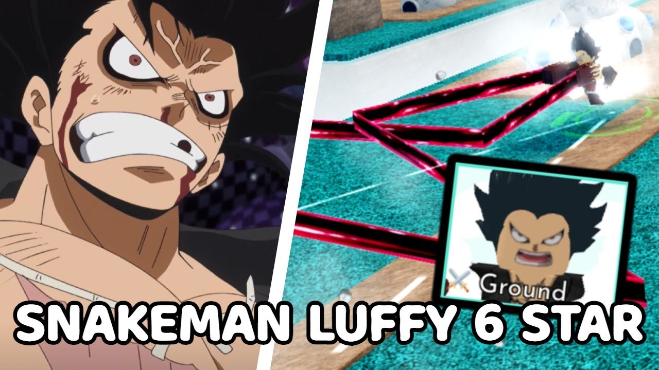 Luffy snake man like mihawk, and have a range better than kira :/check this out. Snakeman Luffy Ruffy Snake Sss Level 80 6 Star Showcase All Star Tower Defense Youtube
