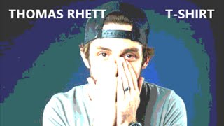 Thomas Rhett - T-Shirt (lyrics)