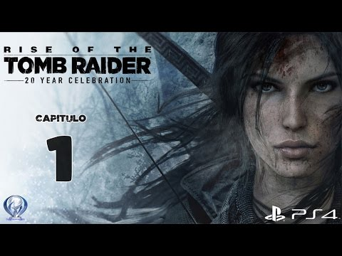 Rise of the Tomb Raider 20 Year Celebration (Gameplay Español Ps4) Capitulo 1 Una Nueva Aventura