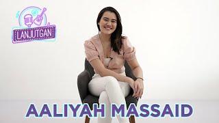 Aaliyah Massaid Nyanyi Lagu Dangdut?!  | LANJUTGAN ep. 10