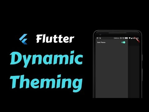Flutter: Dynamic Theming   Change Theme At Runtime