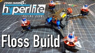 Hyperlite Hyperfloss Build : Brother Hobby 2207 2550kv, RunCam Micro, Spedix IS30 4in1