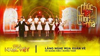 Lắng Nghe Mùa Xuân Về - Hồ Quang Hiếu, Hương Tràm | Gala Nhạc Việt 9 - Chúc Tết Mọi Nhà (Official)