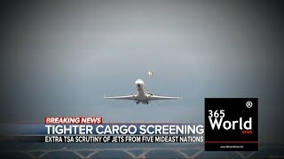 TSA Order is Aimed to Stopping Terrorism By Cargo Checks