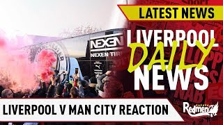 Liverpool 3-1 Man City Reaction! | Liverpool Daily News LIVE