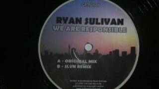 Ryan Sullivan - We Are Responsible (Original Mix) - Progressive House / Techno