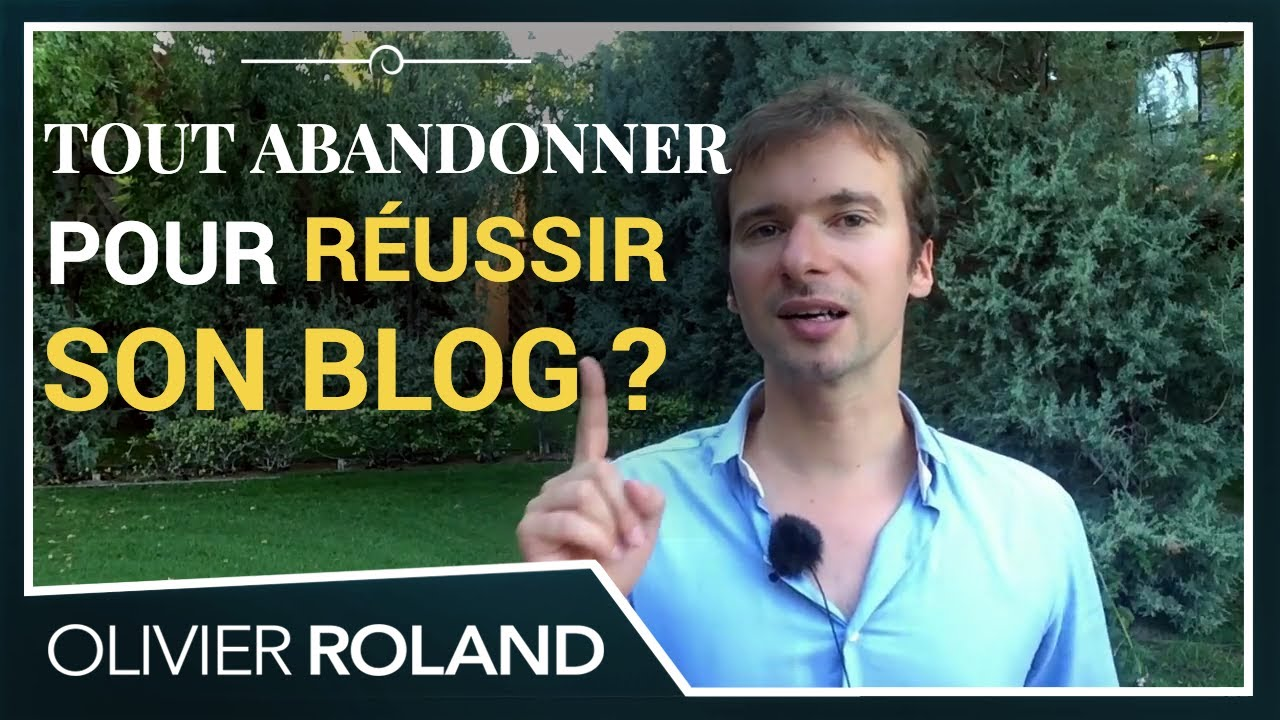 Faut-il TOUT ABANDONNER pour RÉUSSIR avec son blog ? (la question du jeudi )