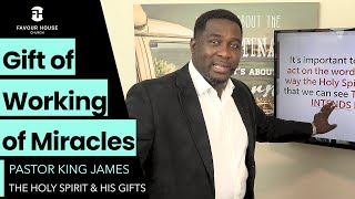 The Gifts Of Working of Miracles | Pastor King James | 19 July 2020