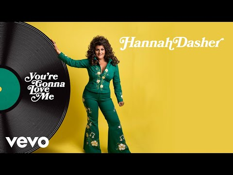 Hannah Dasher - You're Gonna Love Me (Audio)