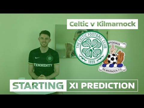 Celtic v Kilmarnock | Starting XI Prediction