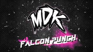 Repeat youtube video MDK - Falcon Punch (Free Download)