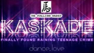 Kaskade - Finally Found Raining Teenage Crime (The Stallions Mashup)