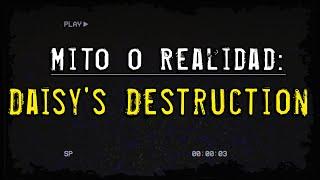 Repeat youtube video Mito o Realidad? - Daisy's Destruction - Dudas y Respuestas