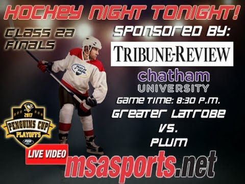 MSA Sports Spotlight - Hockey: Penguin Cup 2A Final:  Greater Latrobe vs. Plum  3/21/17