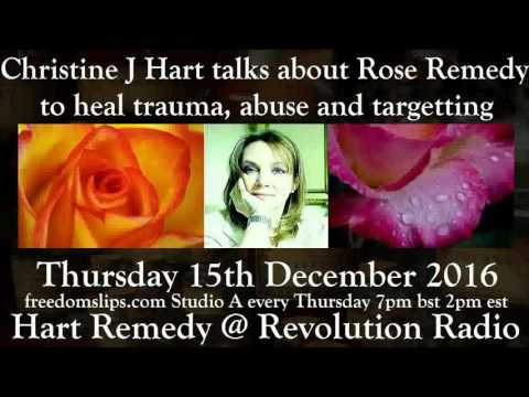 Christine J Hart talks about Rose Remedy to heal trauma, abuse and targeting