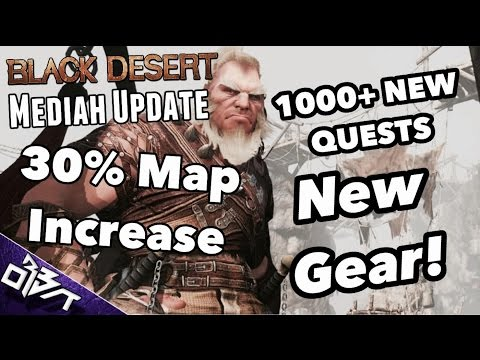 Black Desert Online | MEDIAH EXPANSION TOMORROW! 1000+ NEW QUESTS