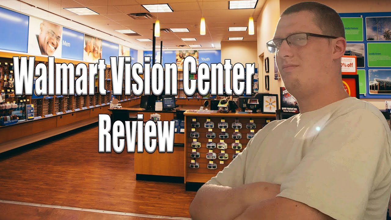 Walmart Vision Center Review - YouTube