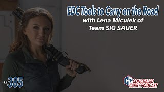 Ep385: EDC Tools to Carry on the Road with Lena Miculek of Team SIG SAUER