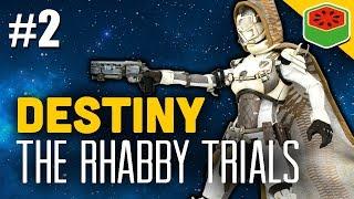 Destiny The Rhabby_V Trials #2  - The Dream Team (Funny Moments)