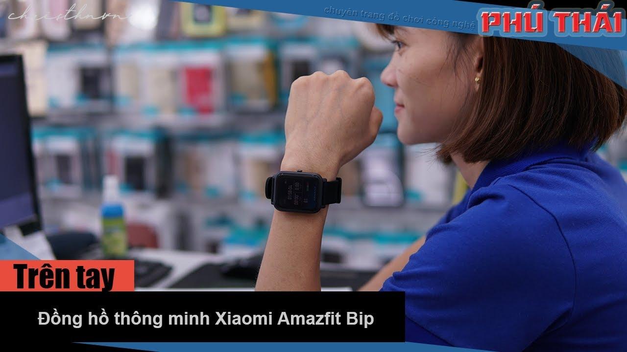 Trên tay đồng hồ thông minh Xiaomi Amazfit Bip
