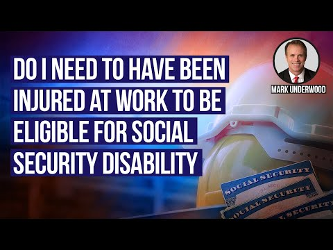 Do I need to have been injured at work to be eligible for Social Security Disability?