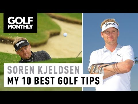 Soren Kjeldsen | My 10 Best Golf Tips | Golf Monthly