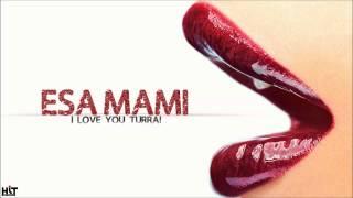 I love you turra! - Esa Mami (Noviembre 2014)