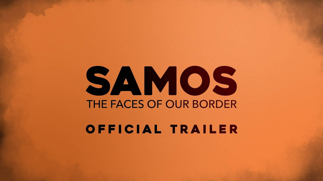 SAMOS The Faces Of Our Border - trailer - english subtitles