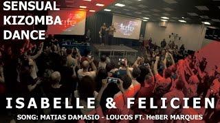 Isabelle & Felicien Kizomba Dance to Loucos - Matias Damasio @ KIZMI 2016