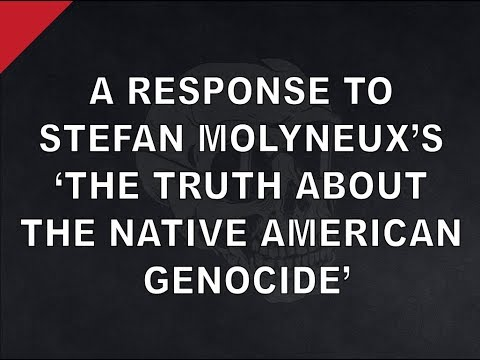 Stefan Molyneux's Native American Genocide - A Response