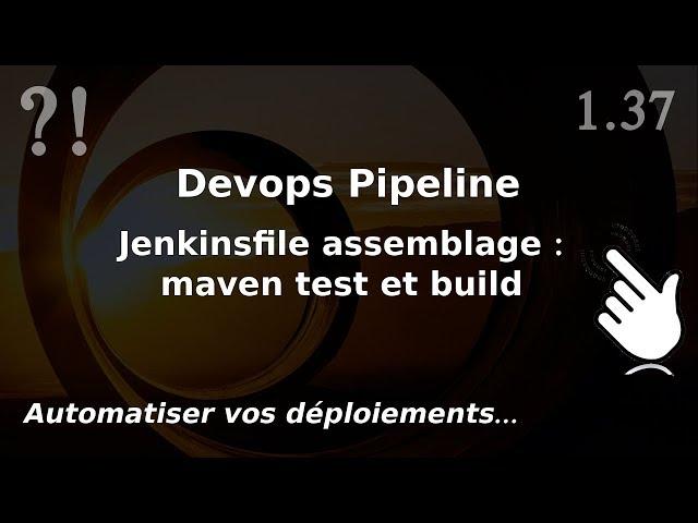 Pipeline Devops - 1.37. Jenkinsfile : ajout de maven
