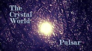 Pulsar - The Crystal World