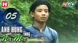Anh Hùng Làng Nà Mạ - Tập 05 | HTV Films Tình Cảm Việt Nam Hay Nhất 2020