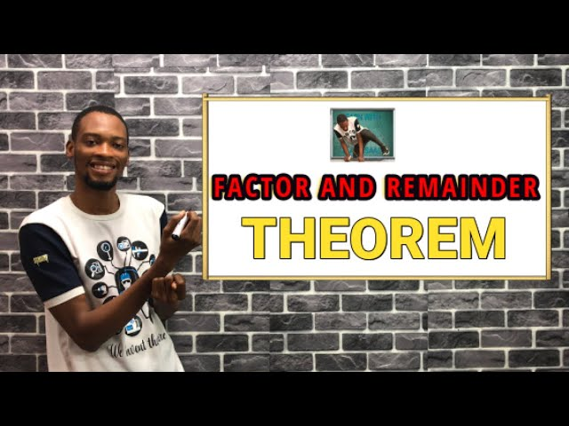 Factor & Remainder Theorem (Explanations & Questions)