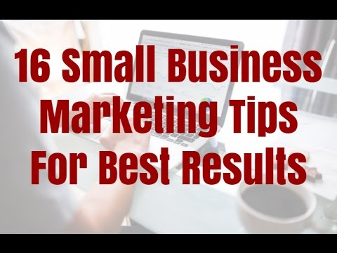16 Small Business Marketing Tips For Best Results