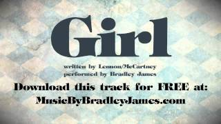 "Bradley James ""Girl"" (The Beatles) Cover FREE DOWNLOAD!"