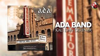 ADA BAND - Kau Dan Dirinya (Official Audio)