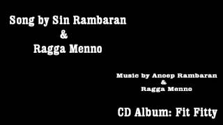 Song by Sin Rambaran & Ragga Menno (Music by Anoep Rambaran & Ragga Menno)