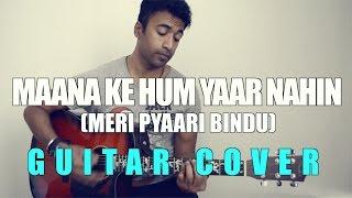 Maana Ki Hum Yaar Nahin | Meri Pyaari Bindu | Parineeti Chopra | Acoustic Guitar Cover