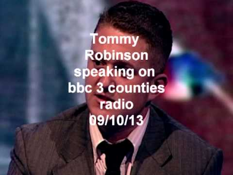 FORMER EDL LEADER TOMMY ROBINSON SPEAKING ON BBC 3 COUNTIES RADIO 09/10/2013