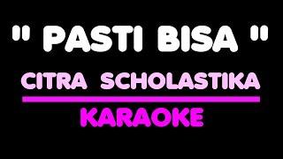 PASTI BISA - Citra Scholastika. Karaoke. Key Db.