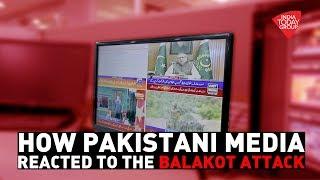 How Pakistani Media Reacted To The Balakot Strike