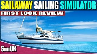 Sailaway the Sailing Simulator Review (First Look)