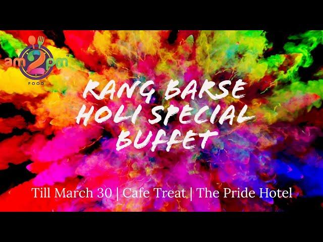 Rang Barshe - Holi Special Buffet of Colour & Love at Pride Hotel