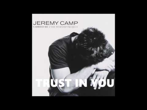 Trust In You Jeremy Camp Believe In Jesus HQ